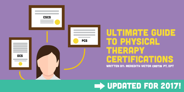 Ultimate Guide to Physical Therapy Certifications