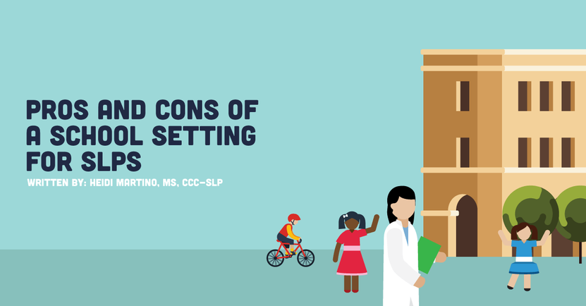 Pros and Cons of the School-Based Setting for SLPs
