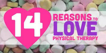 14 Reasons to Love Physical Therapy