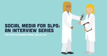 Social Media for SLPs: An Interview Series - Rachael Baethge, M.S., CCC-SLP
