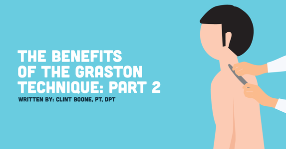 The Benefits of the Graston Technique, Part 2: Incorporating Graston Into Your Practice