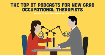 The Top OT Podcasts for New Grad Occupational Therapists