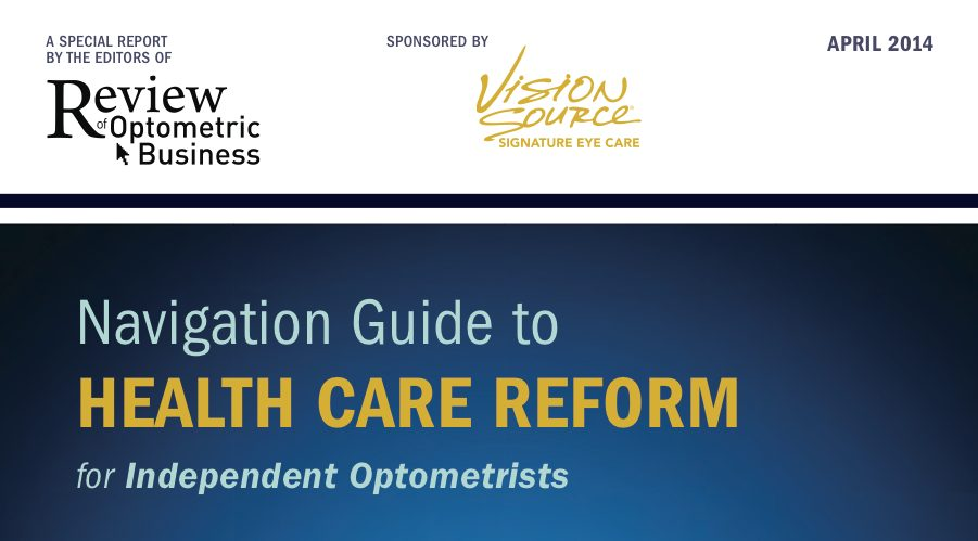 Navigation Guide to Health Care Reform for Independent Optometrists