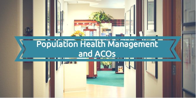 Population Health Management – Why Are ACOs So Important for Optometry?