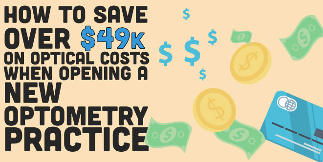 How-to-Save-Over-49K-on-Optical-Costs-When-Opening-a-New-Optometry-Practice