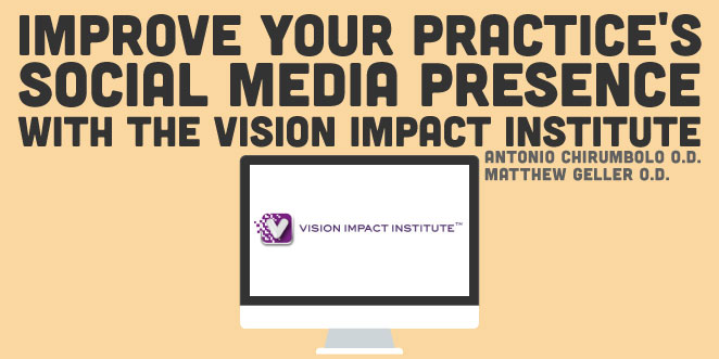 Improve Your Practice's Social Media Presence With The Vision Impact Institute
