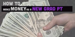 new grad physical therapist money
