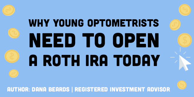 Why Young Optometrists Need to Open a Roth IRA Today