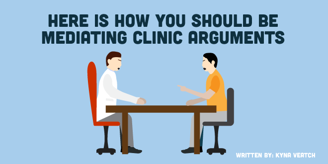 Here Is How You Should Be Mediating Clinic Arguments