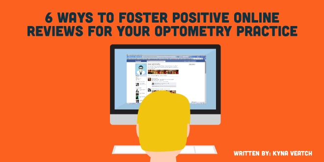 6 Ways to Foster Positive Online Reviews for your Optometry Practice
