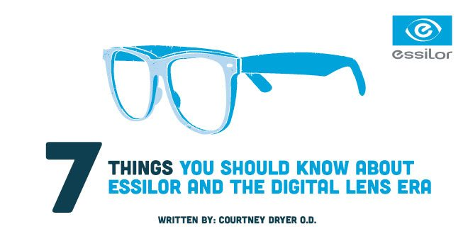 7 Things You Should Know About Essilor and the Digital Lens Era