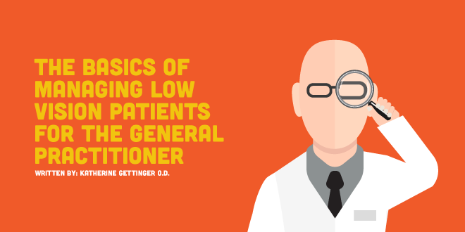 The Basics of Managing Low Vision Patients for the General Practitioner