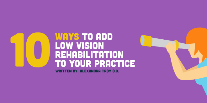 10 Ways to Add Low Vision Rehabilitation to Your Practice