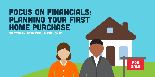 Focus on Financials: Planning Your First Home Purchase