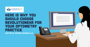 Here Is Why You Should Choose RevolutionEHR For Your Optometry Practice