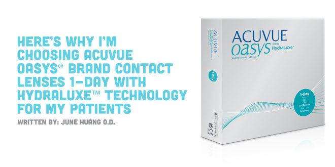 Here's Why I'm Choosing ACUVUE OASYS® Brand Contact Lenses 1-Day with HydraLuxe® Technology for My Patients