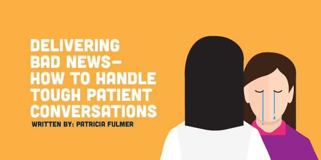 Delivering Bad News – How to Handle Tough Patient Conversations