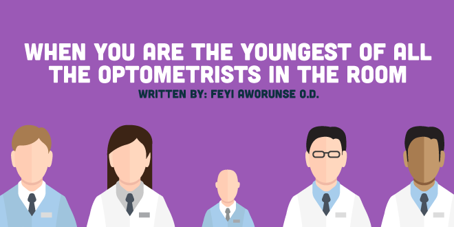 When You Are the Youngest of all the Optometrists in the Room