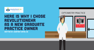 Here is Why I Chose RevolutionEHR as a New Graduate Practice Owner