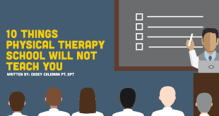 10 things physical therapy school won't teach you.