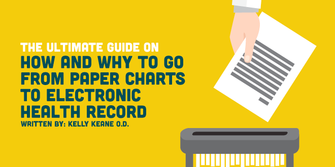 The Ultimate Guide on How and Why To Go From Paper Charts to Electronic Health Records