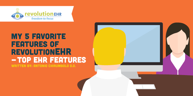 My 5 Favorite Features of RevolutionEHR – Top EHR Features