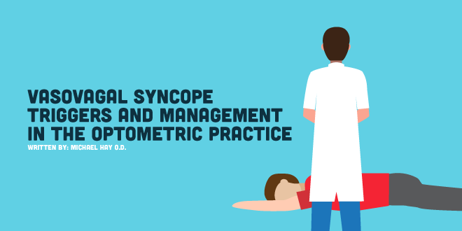Vasovagal Syncope Triggers and Management In the Optometric Practice