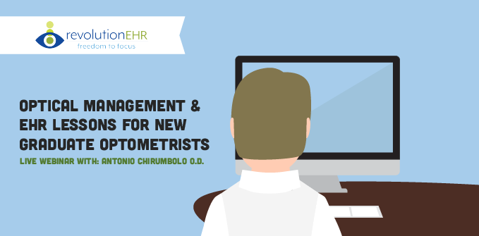 Live Webinar: Optical Management & EHR Lessons for New Graduate Optometrists