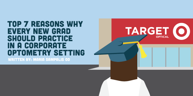 Top 7 Reasons Why Every New Grad Should Practice In A Corporate Optometry Setting