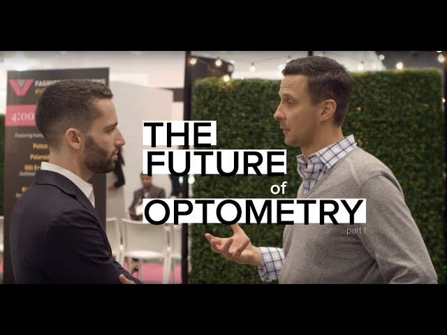 The Future of Optometry – How to be Proactive in a Changing Profession