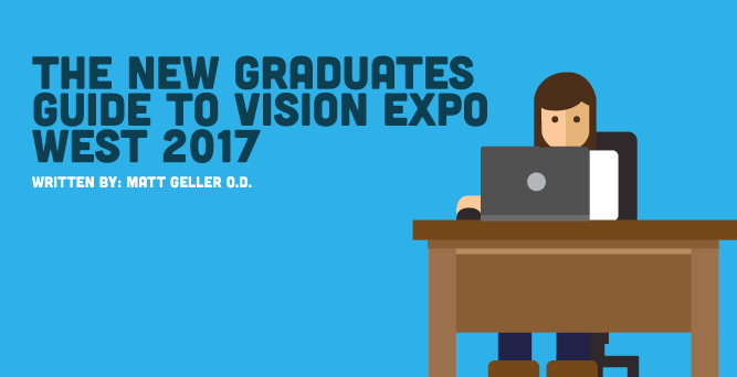 The New Graduates Guide to Vision Expo West 2017