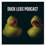 duck legs podcast