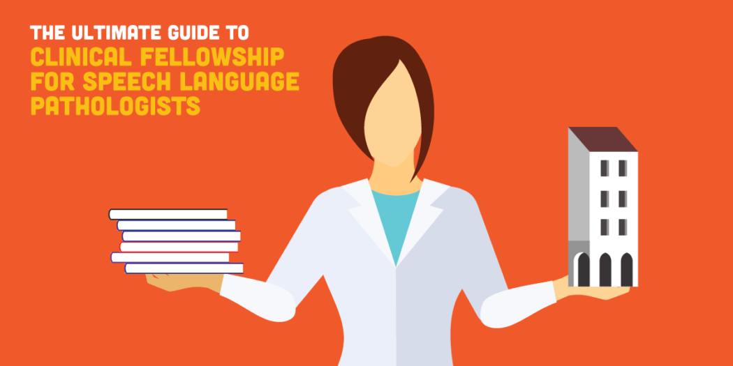 The Ultimate Guide to Clinical Fellowship for Speech Language ...