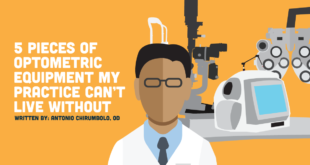 5 Pieces of Optometric Equipment My Practice Can't Live Without