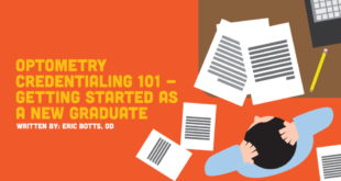 Optometry Credentialing 101 – Getting Started as a New Graduate