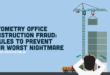Optometry Office Construction Fraud- 4 Rules to Prevent Your Worst Nightmare