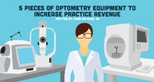 5 Pieces of Optometry Equipment To Increase Practice Revenue