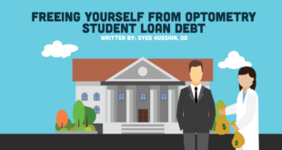 Freeing Yourself From Optometry Student Loan Debt
