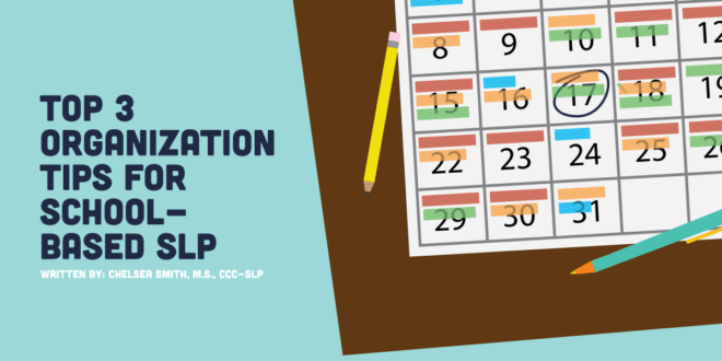 Top 3 Organization Tips for The School-based SLP