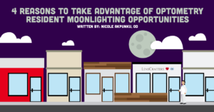 4 reasons to take advantage of optometry resident moonlighting opportunities