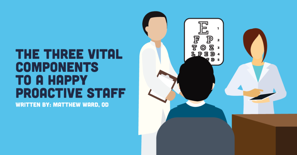 the three vital components to a happy proactive optometry staff