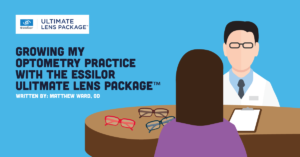 Growing My Optometry Practice With The Essilor Ultimate Lens Package