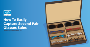 Strategies for Easily Capturing Second Pair Glasses Sales
