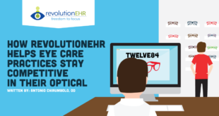 How RevolutionEHR Helps Eye Care Practices Stay Competitive In Their Optical
