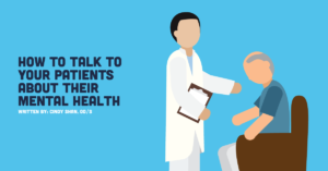 How to Talk to Your Patients About Their Mental Health
