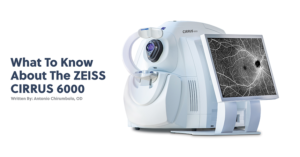What To Know About The ZEISS CIRRUS 6000